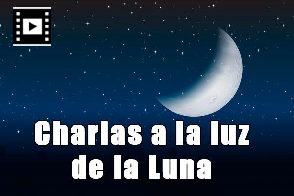 Charlas a la luz de la luna